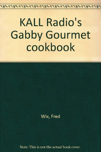 KALL Radio's Gabby Gourmet cookbook