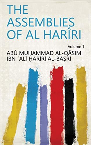 The Assemblies of Al Harîri Volume 1 (English Edition)