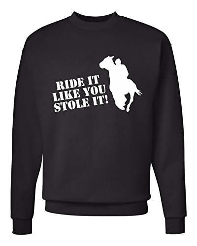 magic moments Ride IT Like You Stole IT Horse Riding Fan Humour Funny Party Present Christmas Sarcastic Gift Black Sweatshirt Jumper