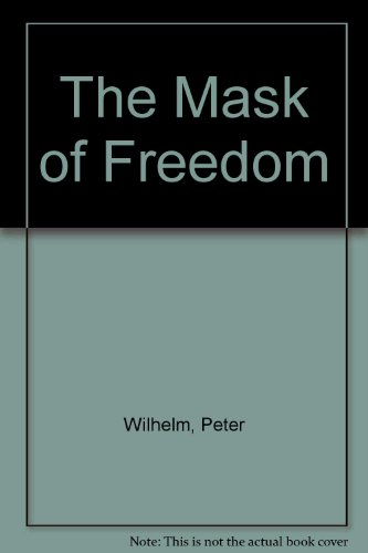 The mask of freedom