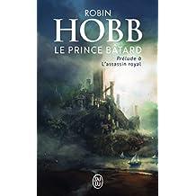 Le prince bâtard : Prélude à L'assassin royal