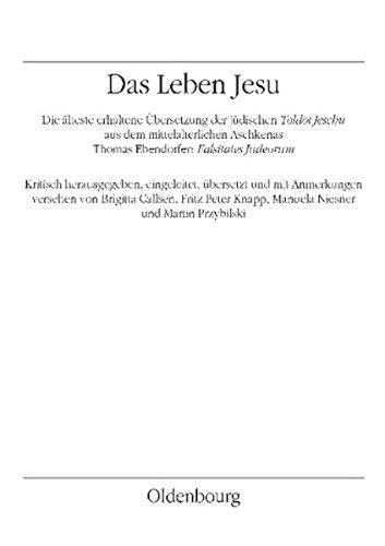 Das jüdische Leben Jesu - Toldot Jeschu: Die älteste lateinische Übersetzung in den Falsitates Judeorum von Thomas Ebendorfer (Veröffentlichungen des Instituts für Österreichische Geschichtsforschung)