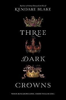 Three Dark Crowns von [Blake, Kendare]