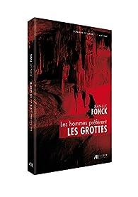 Les hommes préfèrent les grottes par Jean-Luc Fonck
