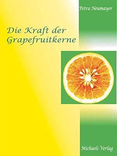 Die Kraft der Grapefruitkerne by Petra Neumayer (2004-09-30)