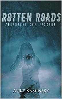 Rotten Roads: Zerbrechliche Fassade por Anke Kaminsky epub