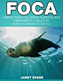Foca: Libros Para Colorear Súperguays Para Niños y Adultos (Bono: 20 Páginas de Sketch)