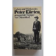 Leben und Wirken des Peter Kürten, genannt der Vampir von Düsseldorf (Die Bresche)