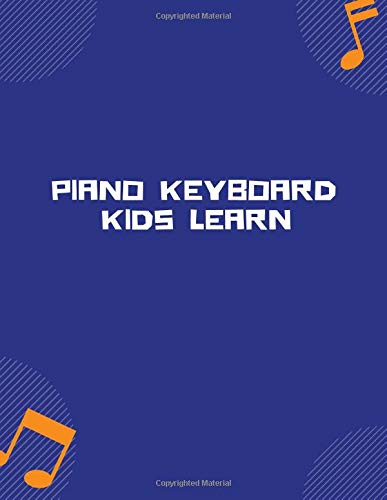 piano keyboard kids learn: Blank Sheet Music Composition and Notation Notebook /Staff Paper/Music Composing / Songwriting/Piano/Guitar/Violin/Keyboard ... manuscript notebook wide staff (S