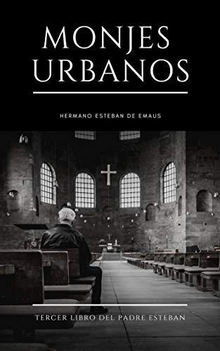 MONJES URBANOS: Tercer Libro del Padre Esteban (La Oración del ...