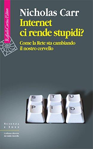 Internet ci rende stupidi?: Come la rete sta cambiando il nostro cervello (Italian Edition)