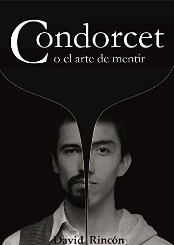 CONDORCET : o el arte de mentir por David Rincón
