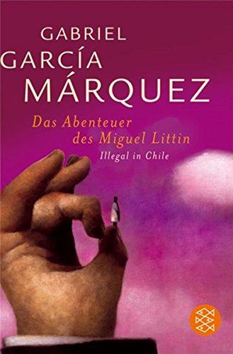 Das Abenteuer des Miguel Littín: Illegal in Chile