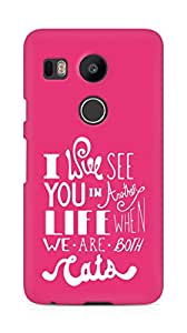 AMEZ i will see you in another life Back Cover For LG Nexus 5x
