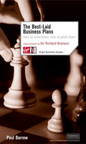 The Best-laid Business Plans: How to Write Them, How to Pitch Them (Virgin Business Guides) by Paul Barrow (2005-03-01)