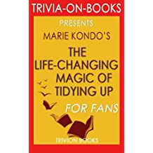 Trivia: The Life-Changing Magic of Tidying Up: By Marie Kondo (Trivia-On-Books): The Japanese Art of Decluttering and Organizing