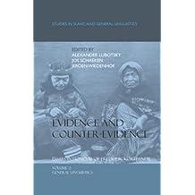 Evidence and Counter-Evidence: Essays in Honour of Frederik Kortlandt, Volume 2: General Linguistics (Studies in Slavic and General Linguistics, Band 33)