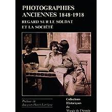 Photographies anciennes 1848-1918: Regard sur le soldat et la société