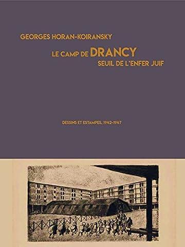 Le camp de Drancy, seuil de l