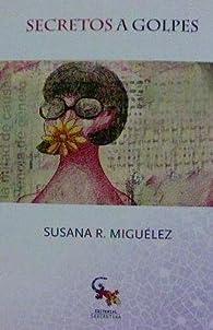 Secretos a golpes par Susana Rodríguez Miguélez
