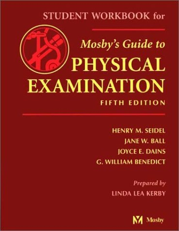 Student Workbook to Accompany Mosby's Guide to Physical Examination by Henry M. Seidel (2002-06-15)