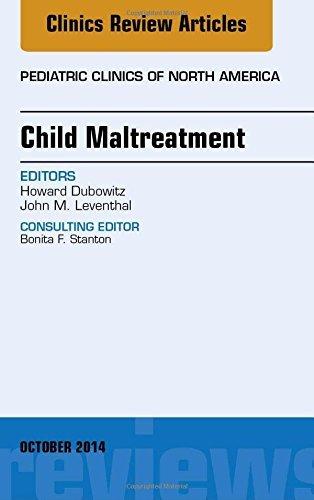 Child Maltreatment, An Issue of Pediatric Clinics, 1e (The Clinics: Internal Medicine) by Howard Dubowitz (2014-09-30)