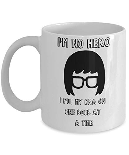 LUOBOGAN Tina Belcher I'm No Hero - 11-oz Bobs Burgers TV Show Funny Coffee Mug Cup Made of White Ceramic with Large Handle is Idea for Bob's Burgers Fans.
