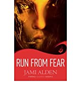 [(Run from Fear)] [ By (author) Jami Alden ] [November, 2012]