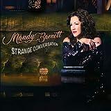 Songtexte von Mandy Barnett - Strange Conversation