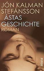 Ástas Geschichte: Roman