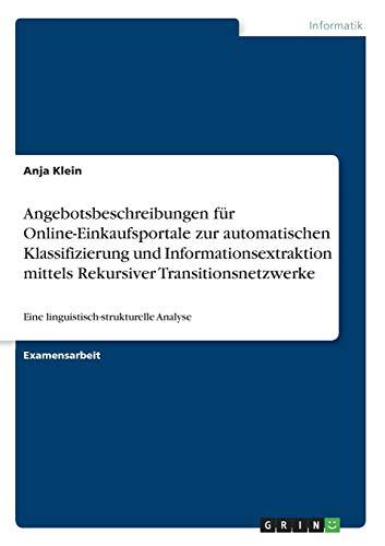Angebotsbeschreibungen für Online-Einkaufsportale zur automatischen Klassifizierung und Informationsextraktion mittels Rekursiver Transitionsnetzwerke: Eine linguistisch-strukturelle Analyse
