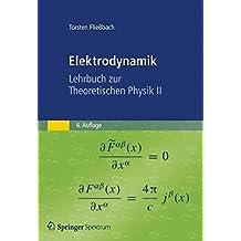 Elektrodynamik: Lehrbuch zur Theoretischen Physik II