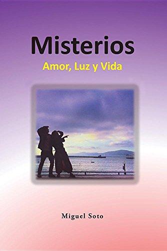Misterios: Amor, Luz y Vida por Miguel Soto