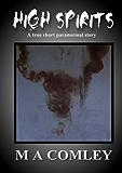 High Spirits A TRUE paranormal short story
