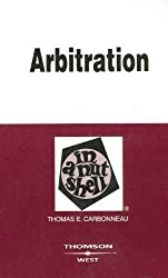 Arbitration in a Nutshell (Nutshell Series) by Thomas E. Carbonneau (2007-04-02)