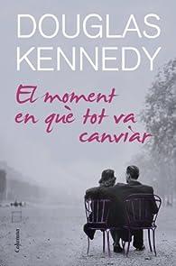 El moment en què tot va canviar par Douglas Kennedy