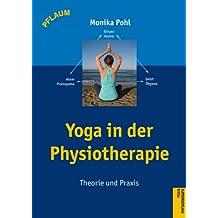 Yoga in der Physiotherapie: Theorie und Praxis