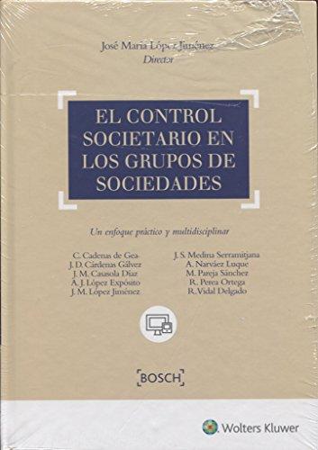 El control societario en los grupos de sociedades : un enfoque práctico y multidisciplinar : acceso on-line a formularios