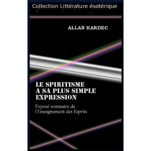 LE SPIRITISME A SA PLUS SIMPLE EXPRESSION