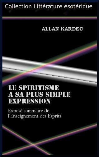 LE SPIRITISME A SA PLUS SIMPLE EXPRESSION