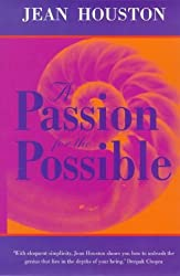 A Passion for the Possible by Jean Houston (1998-07-20)