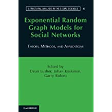 Exponential Random Graph Models for Social Networks: Theory, Methods, and Applications (Structural Analysis in the Social Sciences, Band 35)