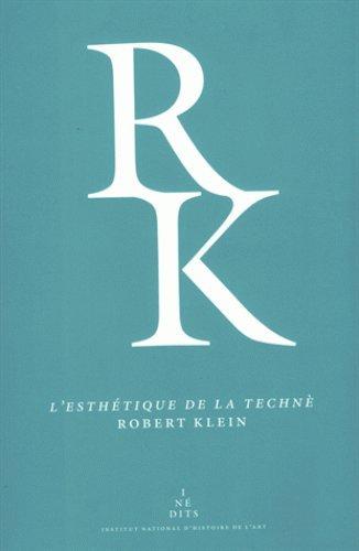 L'esthétique de la technè : L'art selon Aristote et les théories des arts visuels au XVIe siècle par Robert Klein