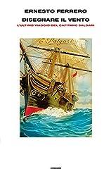 Disegnare il vento: L'ultimo viaggio del capitano Salgari (Supercoralli)