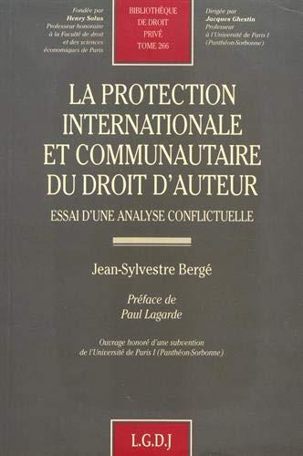 La protection internationale et communautaire du droit d'auteur : Essai d'une analyse conflictuelle