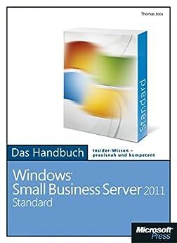 Microsoft Windows Small Business Server 2011 Standard  - Das Handbuch: Das ganze Softwarewissen