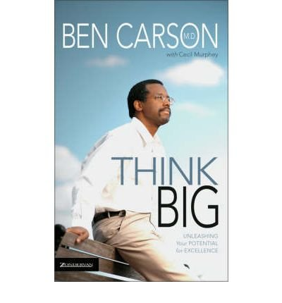 (Think Big: Unleashing Your Potential for Excellence) By Ben Carson (Author) Paperback on (Dec , 1996)