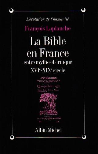 La Bible en France entre mythe et critique : XVIe-XIXe siècle Pdf - ePub - Audiolivre Telecharger