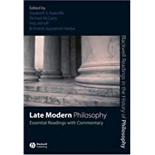 Late Modern Philosophy: Essential Readings with Commentary (Blackwell Readings in the History of Philosophy)
