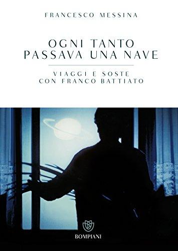 ogni-tanto-passava-una-nave-viaggi-e-soste-con-franco-battiato-italian-edition